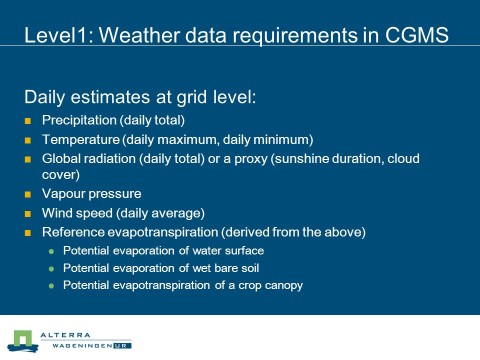 Level1: How to get weather data Use station observations: CGMS can process, store, make quality checks and substitute missing data.