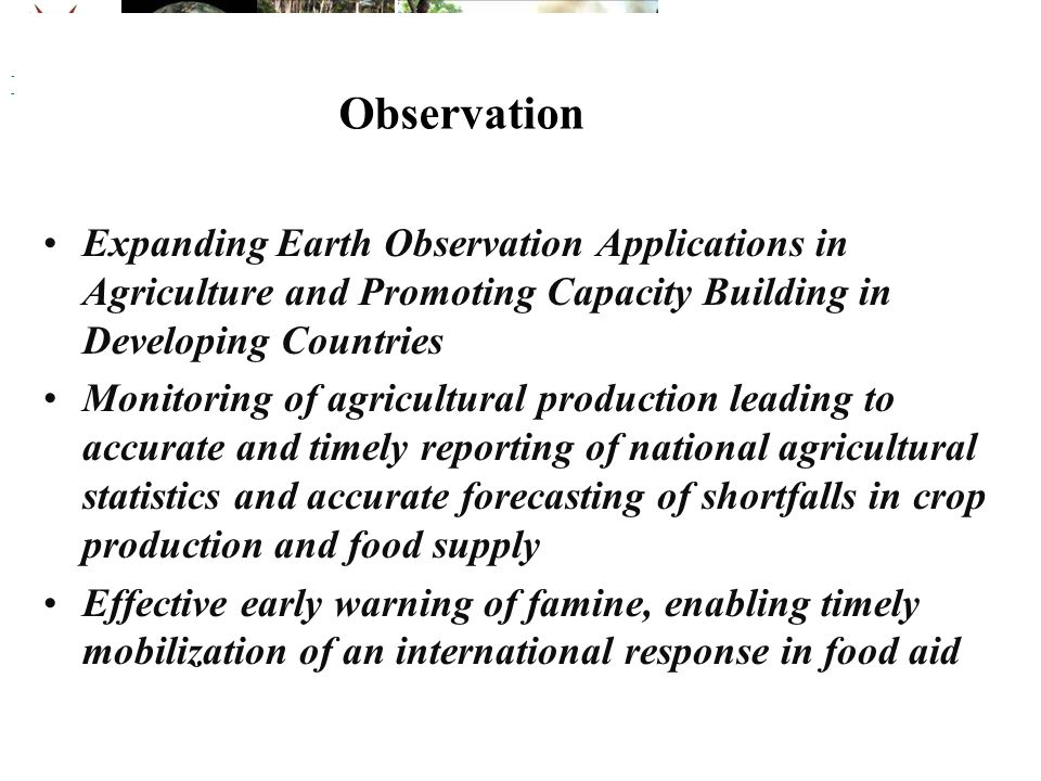 DRSRS Expanding Earth Observation Applications in Agriculture and Promoting Capacity Building in Developing Countries Monitoring of agricultural produ
