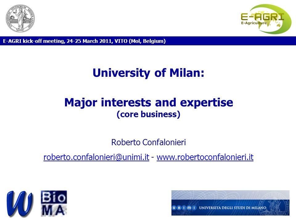 University of Milan: Major interests and expertise (core business) Roberto Confalonieri roberto.confalonieri@unimi.it - www.robertoconfalonieri.it E-A