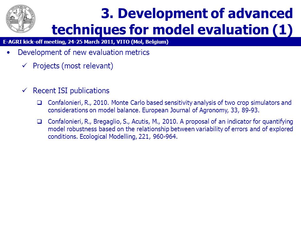 3. Development of advanced techniques for model evaluation (1) Development of new evaluation metrics Projects (most relevant) Recent ISI publications