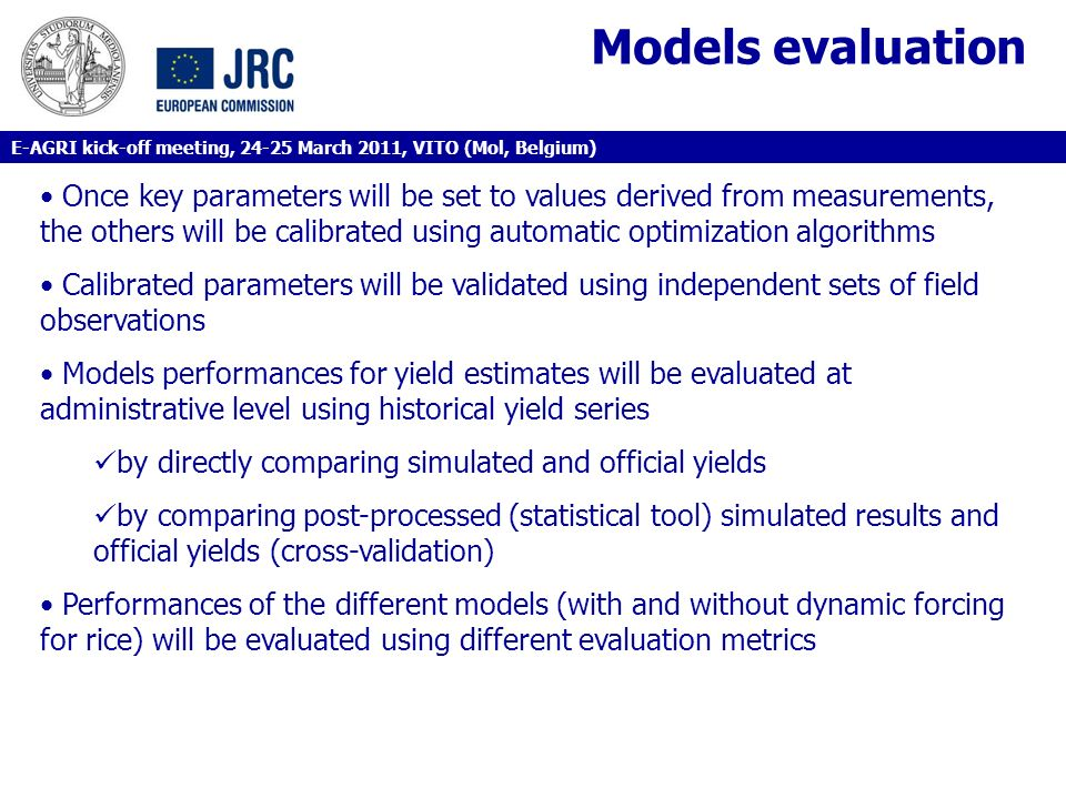 Models evaluation Once key parameters will be set to values derived from measurements, the others will be calibrated using automatic optimization algo