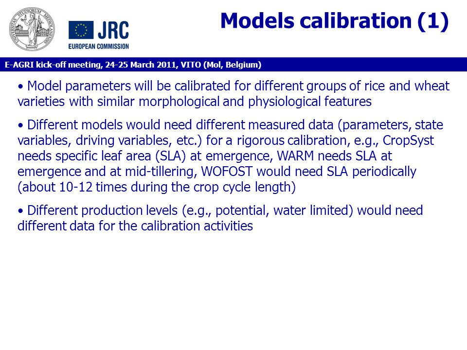 Models calibration (1) Model parameters will be calibrated for different groups of rice and wheat varieties with similar morphological and physiologic