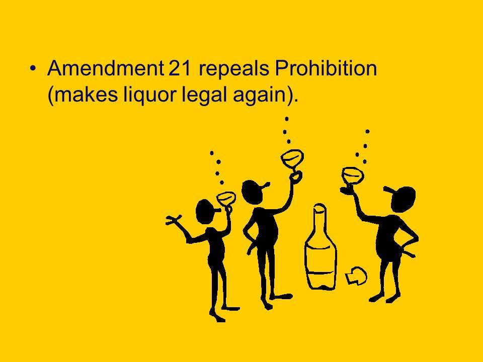 Amendment 21 repeals Prohibition (makes liquor legal again).