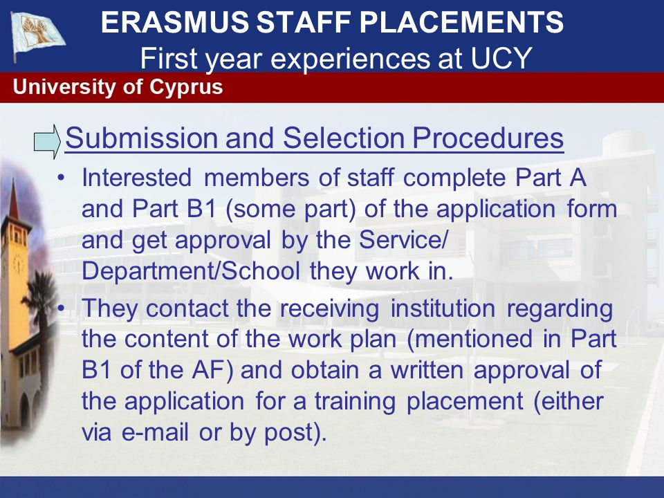 Submission and Selection Procedures Interested members of staff complete Part A and Part B1 (some part) of the application form and get approval by the Service/ Department/School they work in.