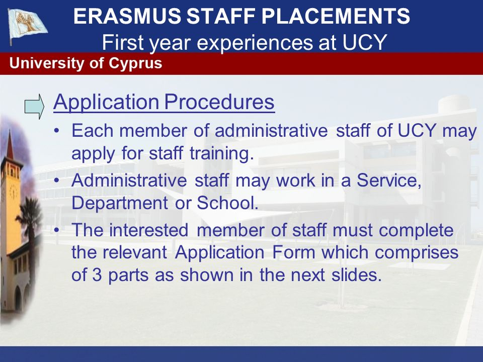 ERASMUS STAFF PLACEMENTS First year experiences at UCY D.