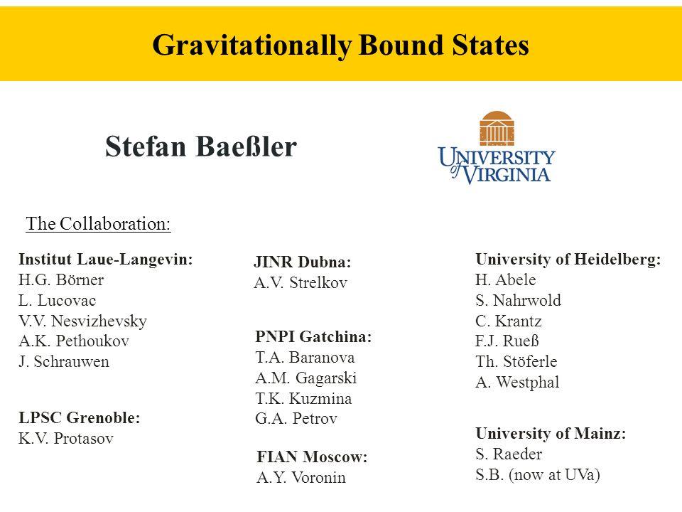 Gravitational Bound states – The idea neutron neutron Early proposals: Neutrons: V.I.