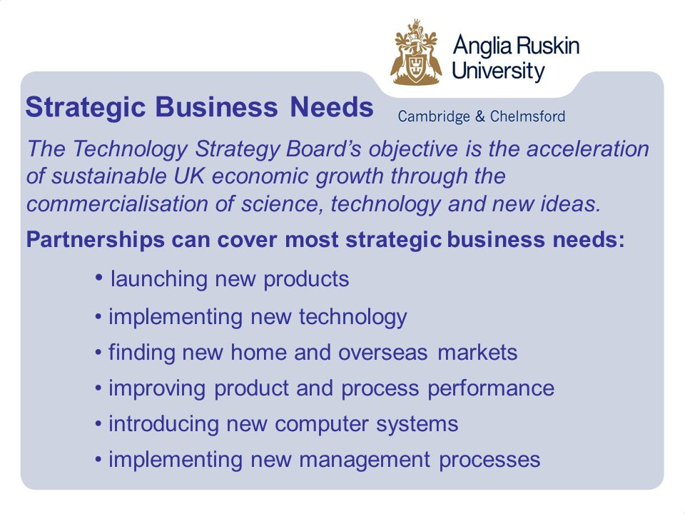 The Technology Strategy Boards objective is the acceleration of sustainable UK economic growth through the commercialisation of science, technology an