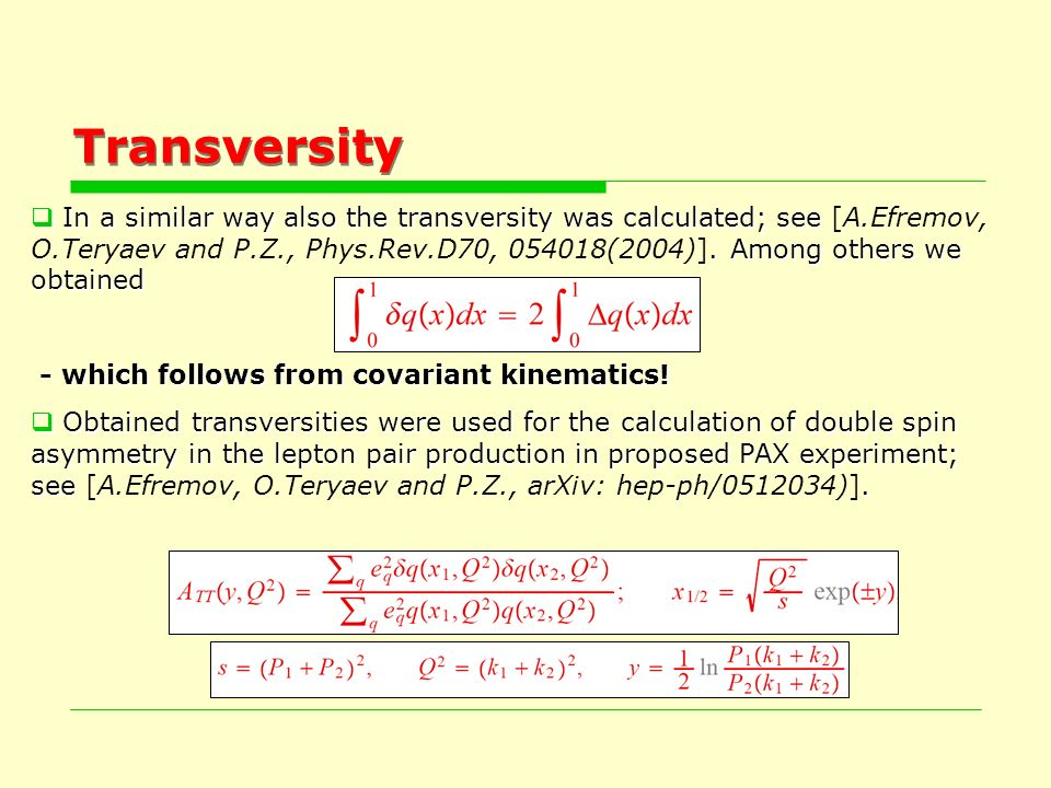 Transversity In a similar way also the transversity was calculated; see.