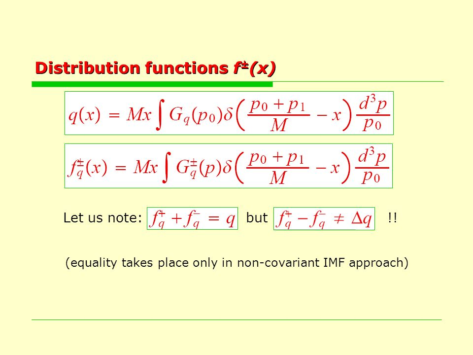 Distribution functions f ± (x) Let us note:but!.