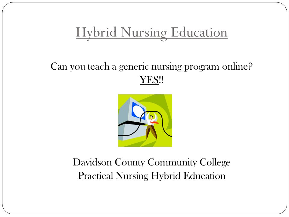 Hybrid Nursing Education Can you teach a generic nursing program online.