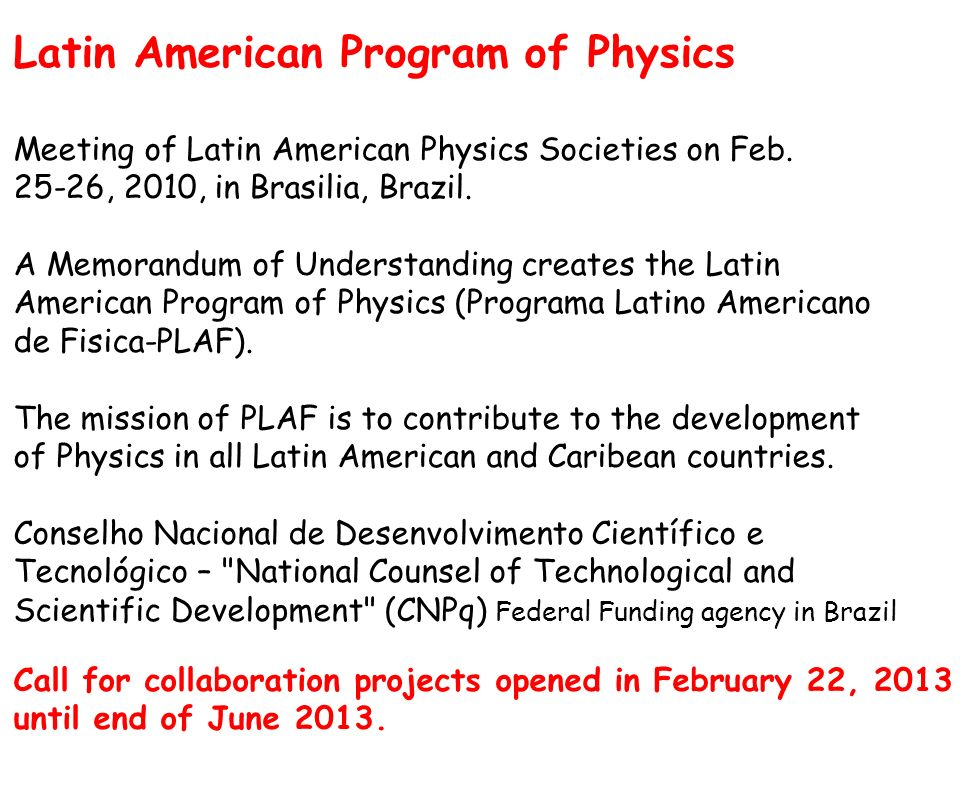 Latin American Program of Physics Meeting of Latin American Physics Societies on Feb.
