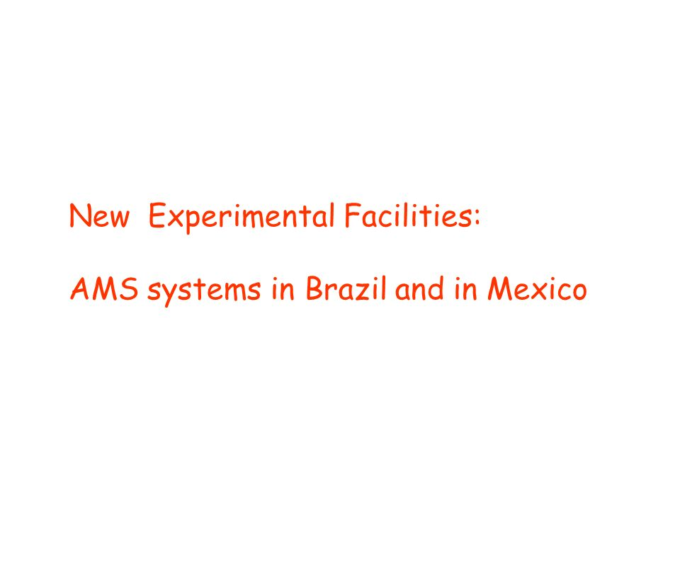 New Experimental Facilities: AMS systems in Brazil and in Mexico