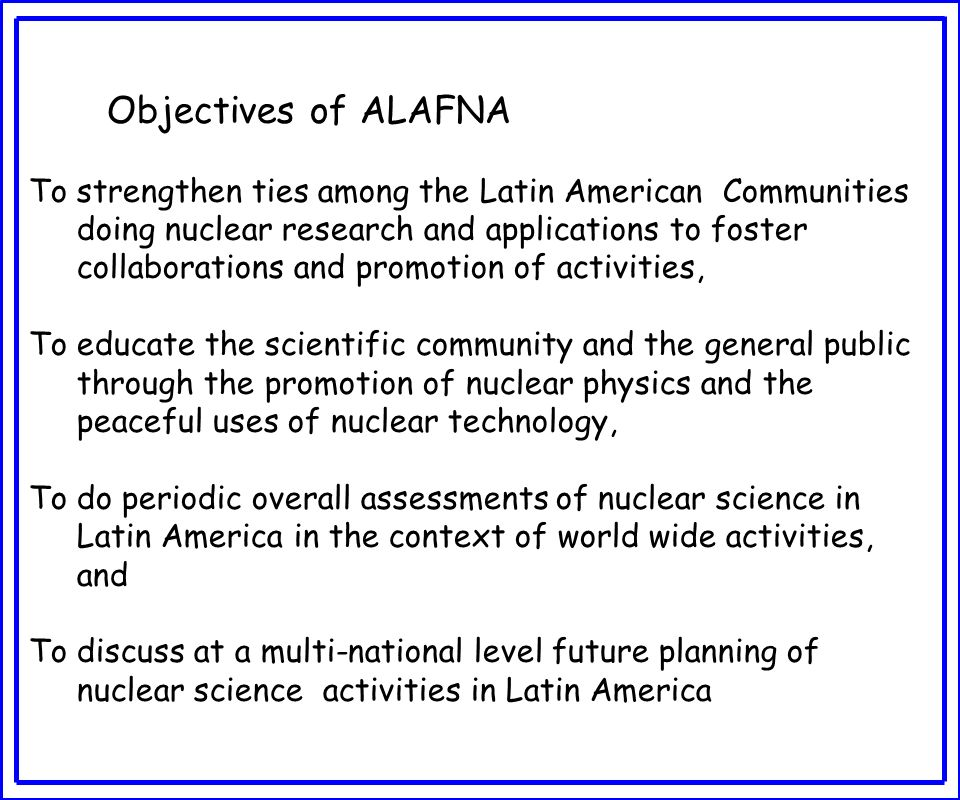 Role of the Steering Committee: -establishment of ALAFNA governance rules -divulgation of ALAFNA in the scientific community -divulgation of ALAFNA within governments of Latin America with interest in nuclear science and applications