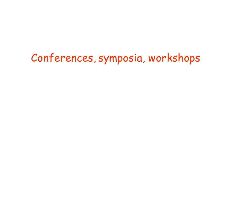 Conferences, symposia, workshops