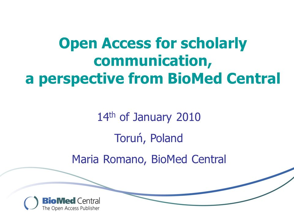 Agenda Open Access – the basics Two routes to Open Access Funders and Institutions actions to support Open Access BioMed Central – who we are, what we do Benefit for Authors – visibility, citations, IF; a case study Helping achieve Open Access at institutions Membership Open Repository
