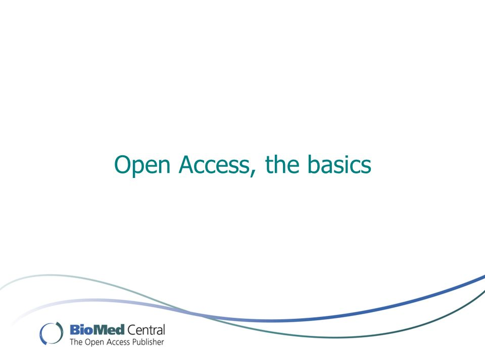 About BioMed Central Largest publisher of peer-reviewed Open Access research journals Launched first OA journal in 2000 Acquired by Springer in October 2008 Now publishes 205 OA journals >57,000 peer-reviewed OA articles published All research articles published under Creative Commons license