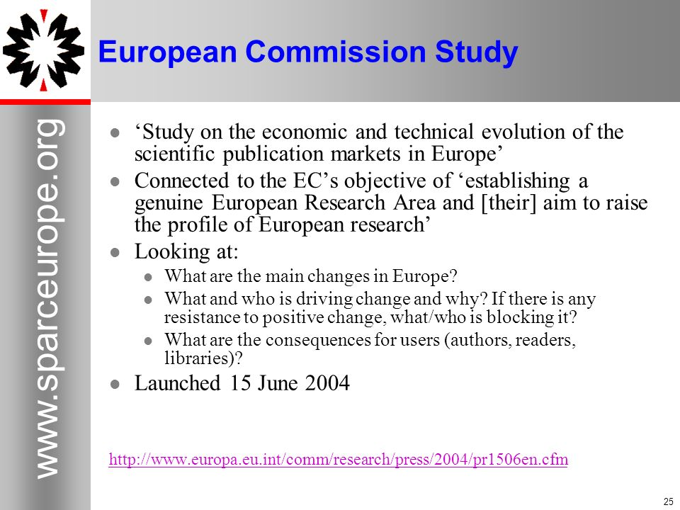 25 www.sparceurope.org 25 European Commission Study Study on the economic and technical evolution of the scientific publication markets in Europe Conn