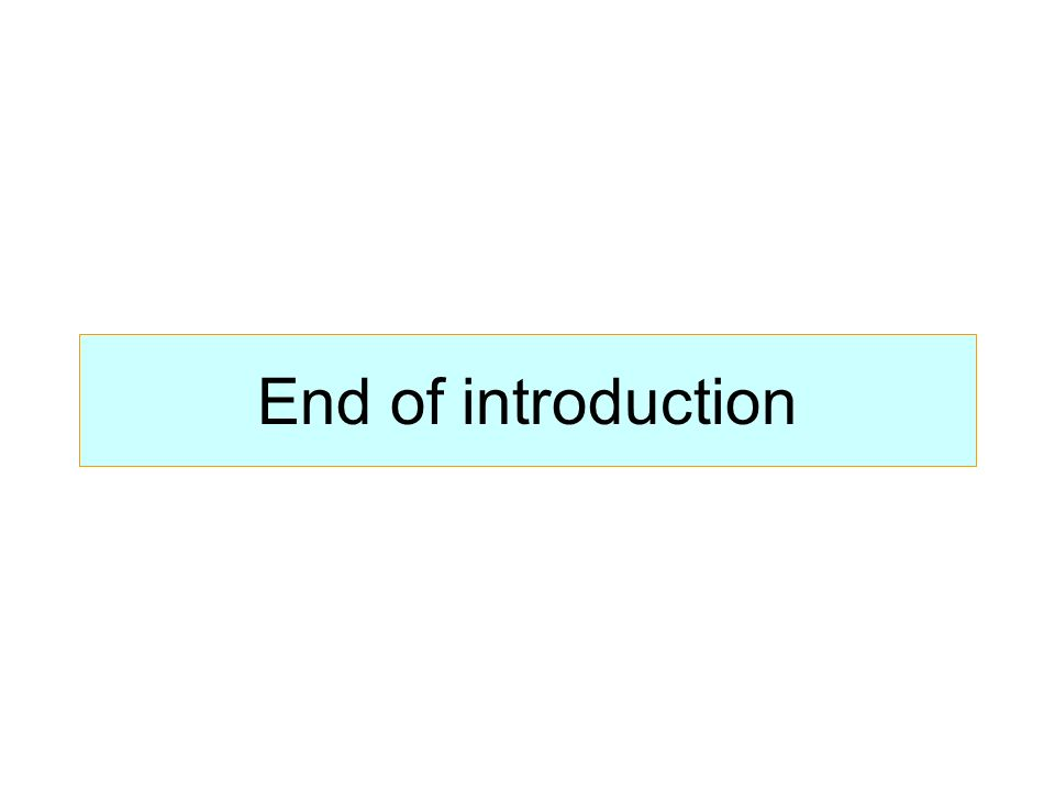End of introduction