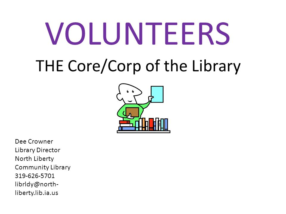 The North Liberty Community Librarys volunteers are an important extension of the Librarys staff.