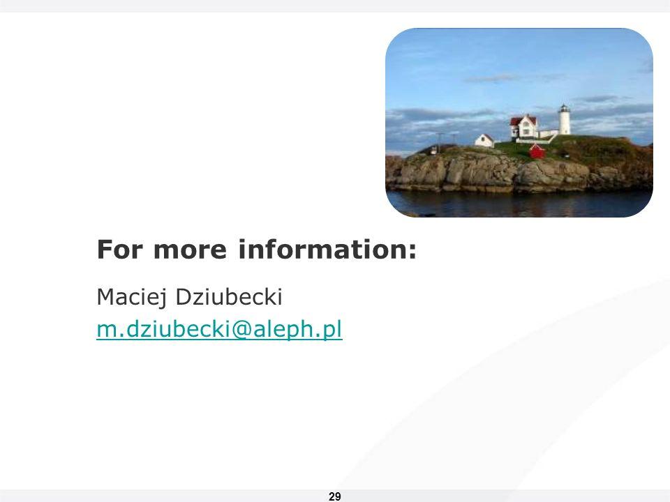29 For more information: Maciej Dziubecki m.dziubecki@aleph.pl
