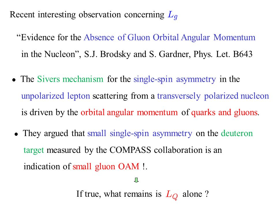 Recent interesting observation concerning Evidence for the Absence of Gluon Orbital Angular Momentum in the Nucleon, S.J.