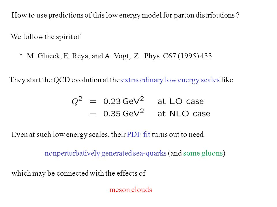 How to use predictions of this low energy model for parton distributions .