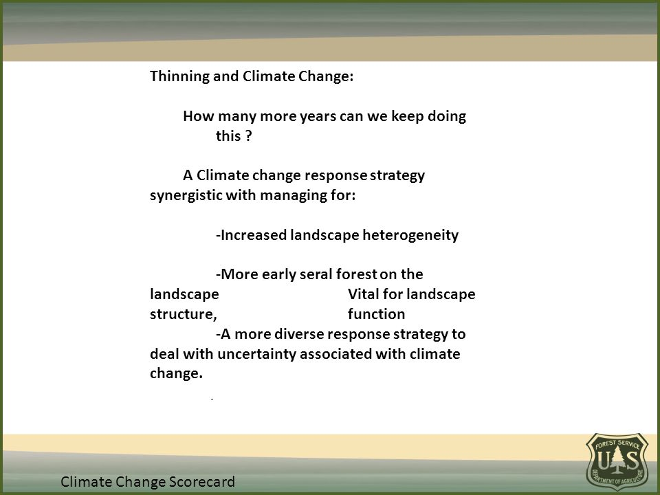 Climate Change Scorecard Thinning and Climate Change: How many more years can we keep doing this .