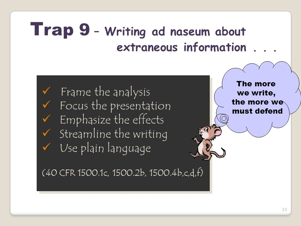 13 T rap 9 – Writing ad naseum about extraneous information... Frame the analysis Focus the presentation Emphasize the effects Streamline the writing