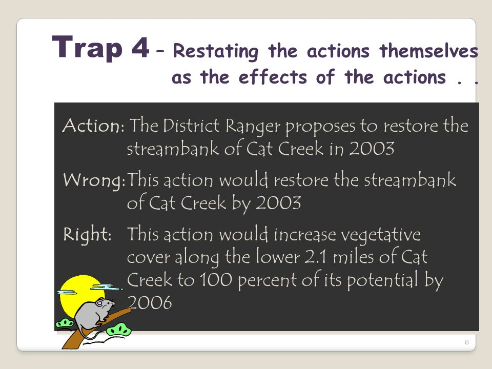 8 T rap 4 – Restating the actions themselves as the effects of the actions...