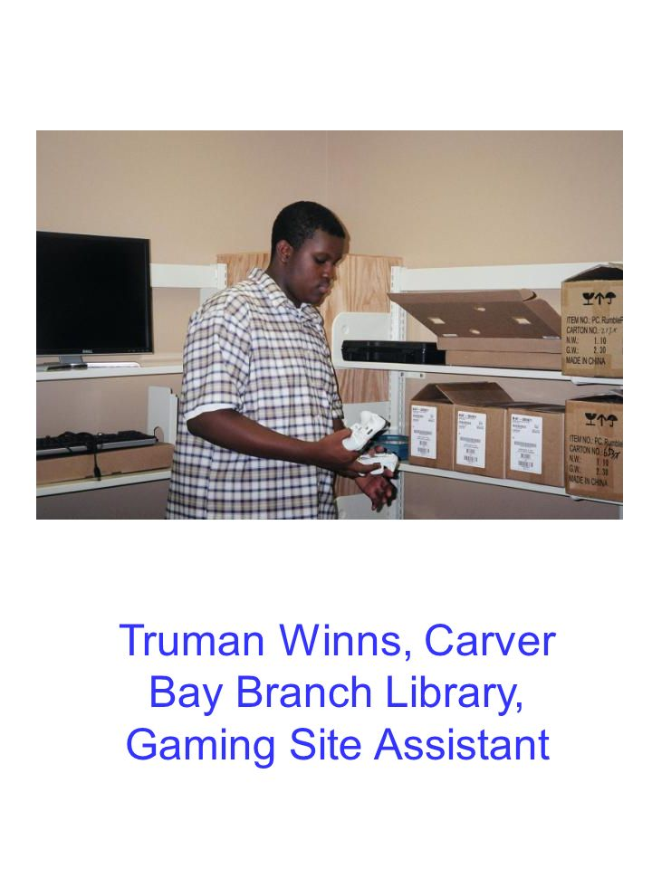 Truman Winns, Carver Bay Branch Library, Gaming Site Assistant