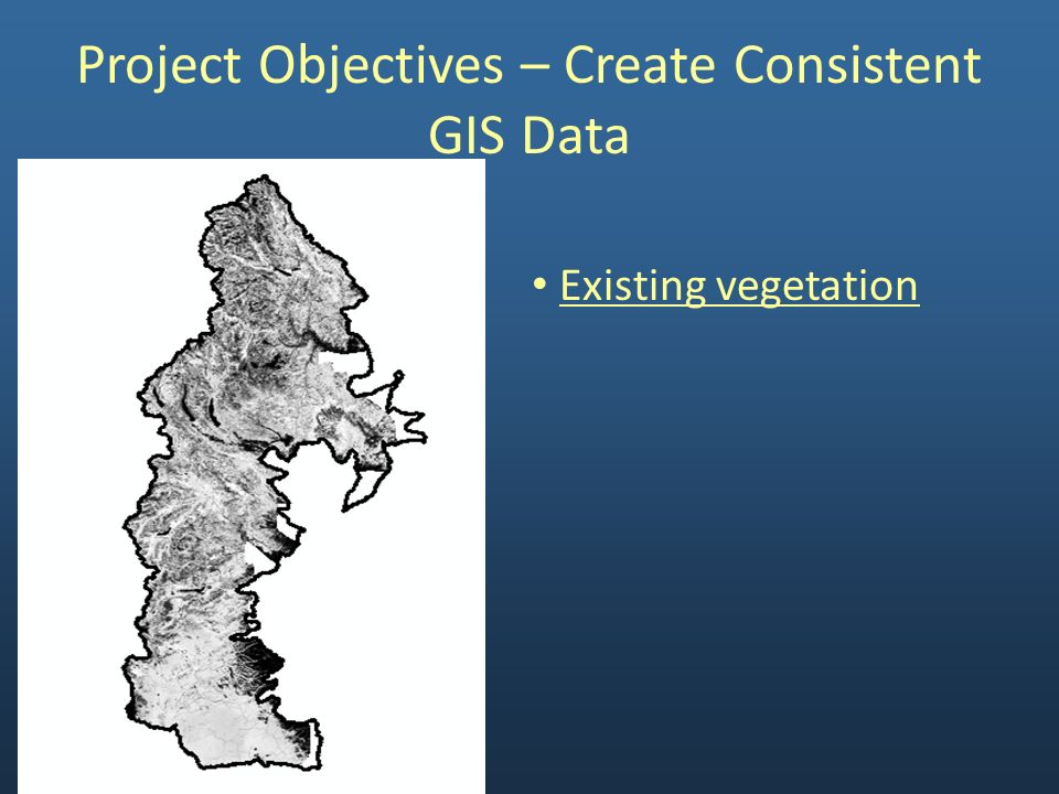 Potential vegetation Project Objectives – Create Consistent GIS Data