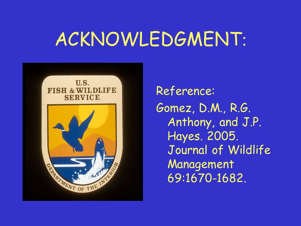 ACKNOWLEDGMENT : Reference: Gomez, D.M., R.G. Anthony, and J.P.