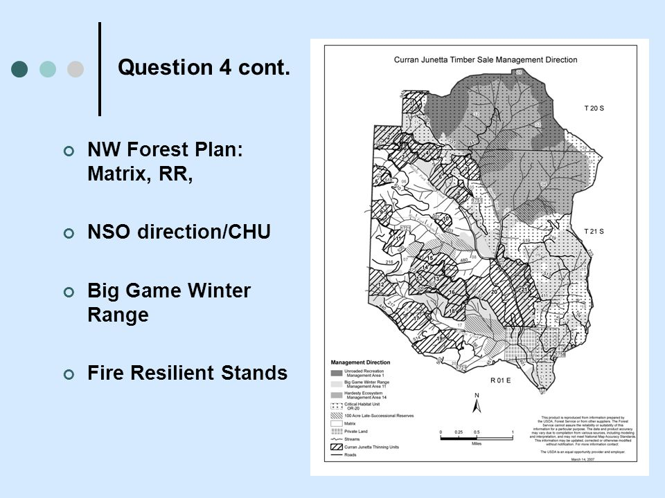 Question 4 cont. NW Forest Plan: Matrix, RR, NSO direction/CHU Big Game Winter Range Fire Resilient Stands
