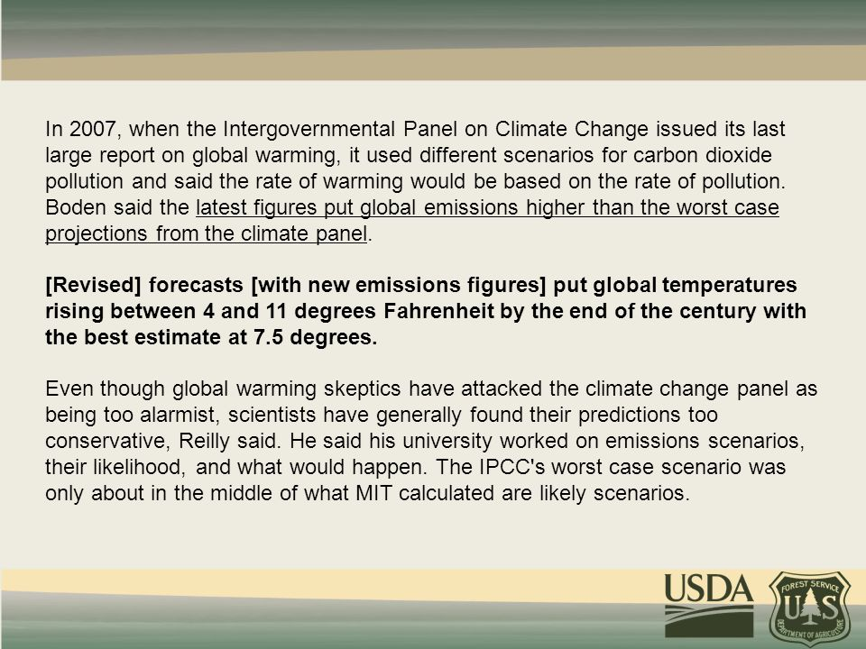 In 2007, when the Intergovernmental Panel on Climate Change issued its last large report on global warming, it used different scenarios for carbon dio