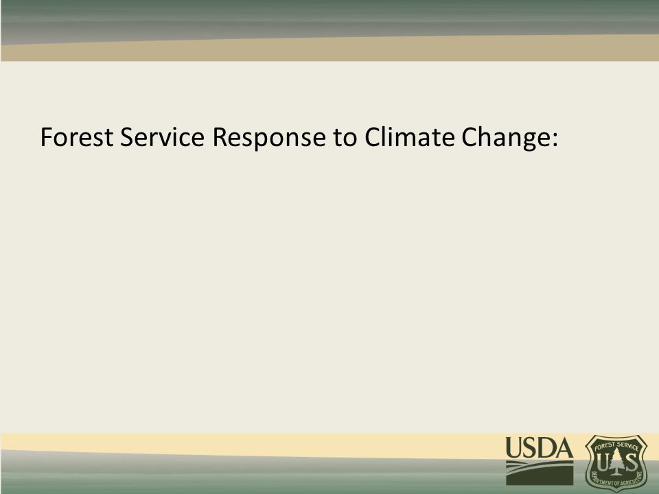 Forest Service Response to Climate Change: