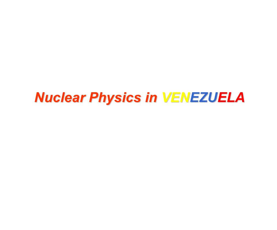 Nuclear Physics in VENEZUELA
