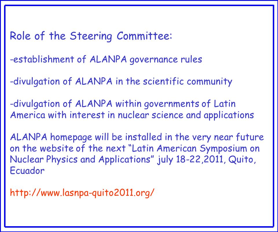 Role of the Steering Committee: -establishment of ALANPA governance rules -divulgation of ALANPA in the scientific community -divulgation of ALANPA wi