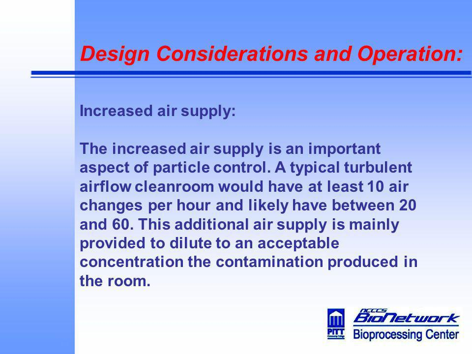 Design Considerations and Operation: Increased air supply: The increased air supply is an important aspect of particle control. A typical turbulent ai