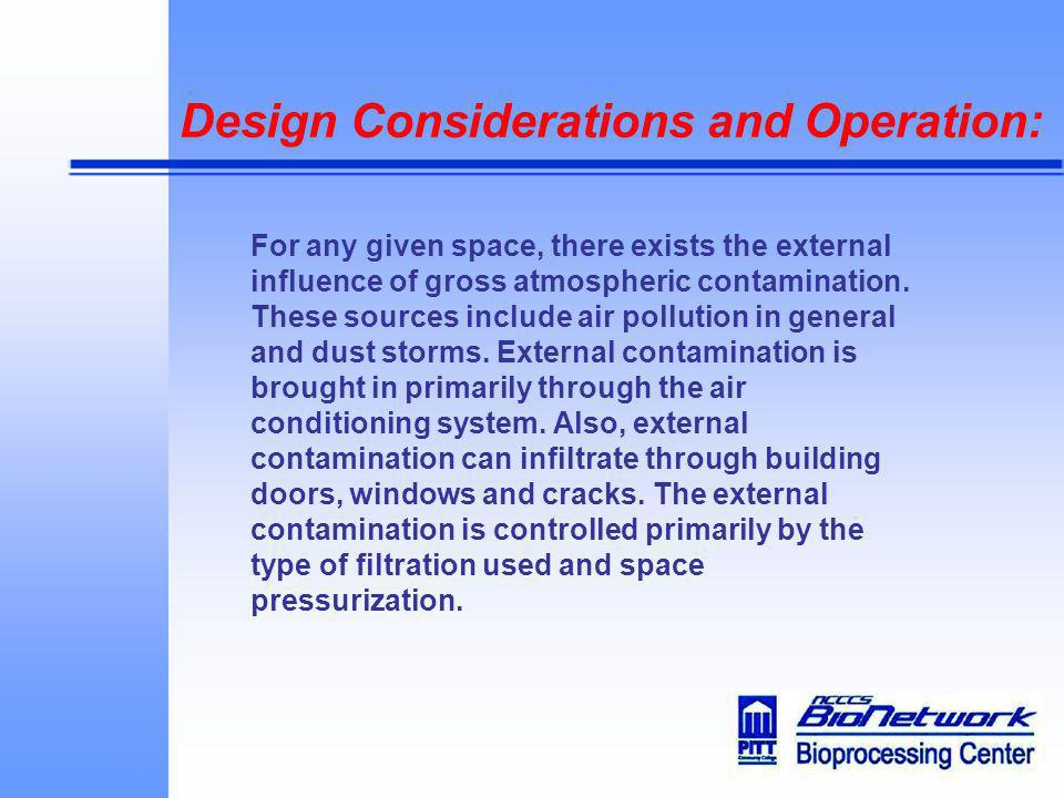 Design Considerations and Operation: For any given space, there exists the external influence of gross atmospheric contamination. These sources includ