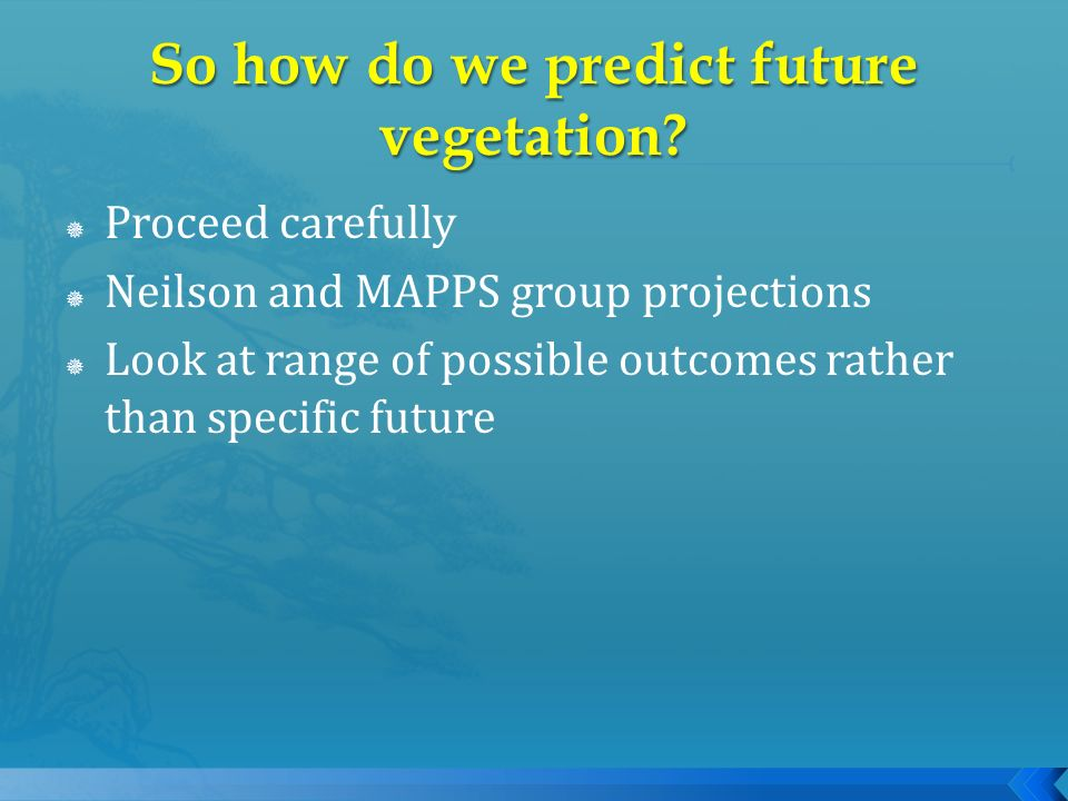 Proceed carefully Neilson and MAPPS group projections Look at range of possible outcomes rather than specific future