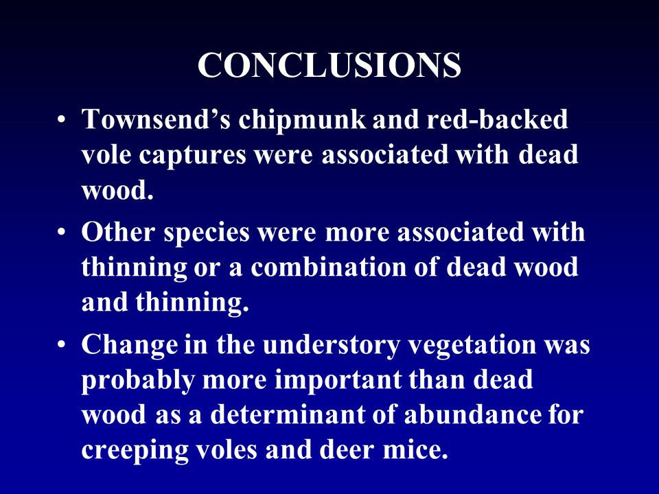 Townsends chipmunk and red-backed vole captures were associated with dead wood.