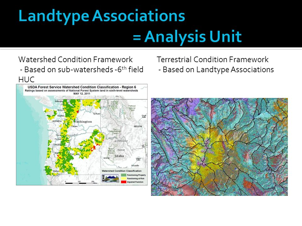 Watershed Condition Framework - Based on sub-watersheds -6 th field HUC Terrestrial Condition Framework - Based on Landtype Associations