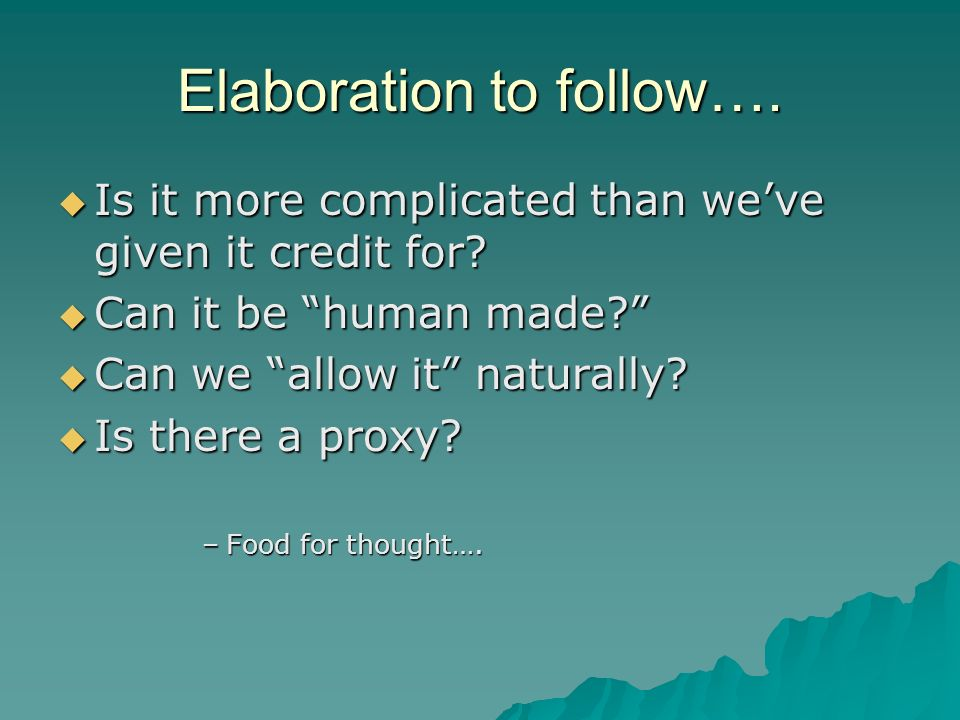 Elaboration to follow…. Is it more complicated than weve given it credit for.