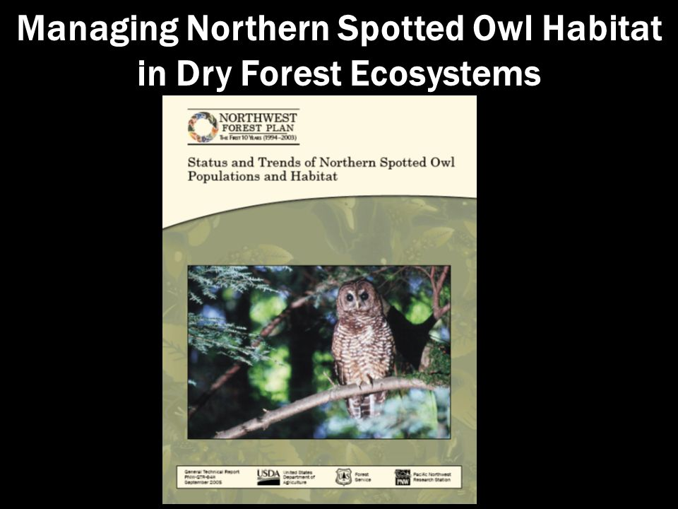 Managing Northern Spotted Owl Habitat in Dry Forest Ecosystems