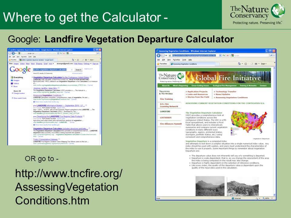 Where to get the Calculator -   AssessingVegetation Conditions.htm Google: Landfire Vegetation Departure Calculator OR go to -