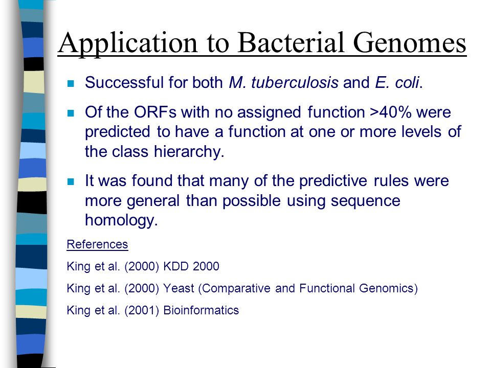 Application to Bacterial Genomes n Successful for both M.