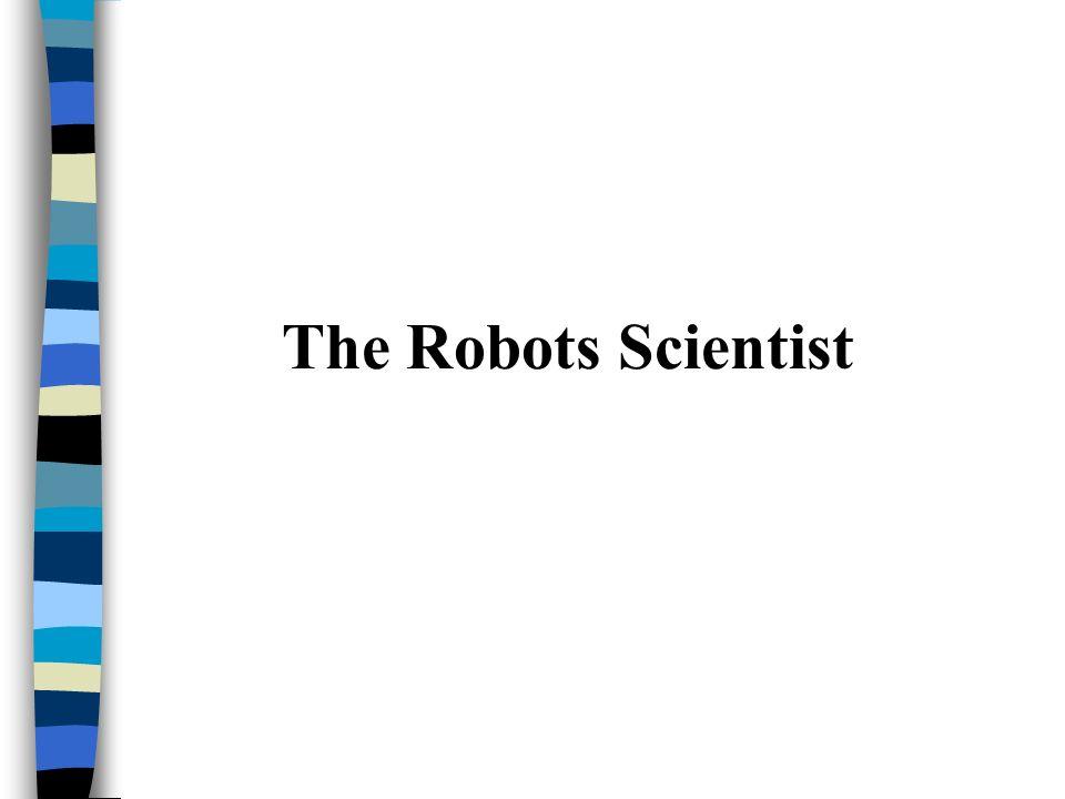 The Robots Scientist