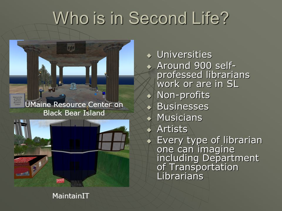 Who is in Second Life.