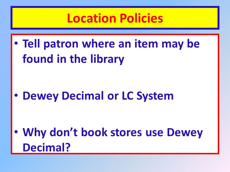 Who needs the location noted Library Staff Patrons