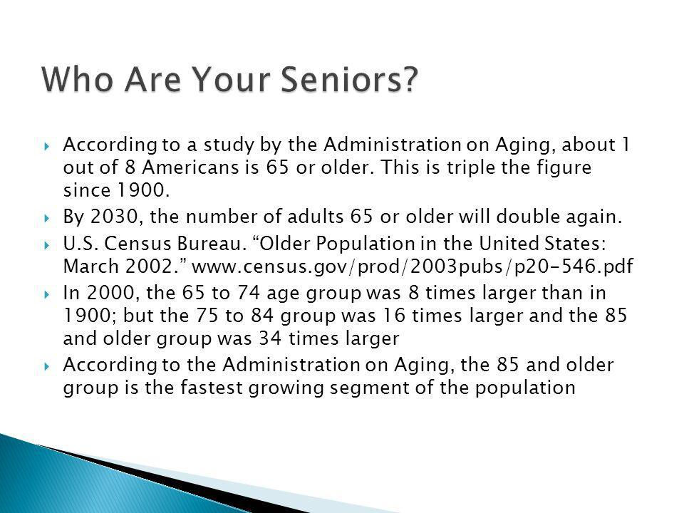 Boomers name 80 as starting point of old age; compared to 51 for their parents Many boomers, unwilling to let life end at retirement, plan to start 2 nd careers or a business when retire Between 1970 & 2000, Seniors who completed high school rose from 28% to 70%, and in 2000 about 16% had bachelors degree or more USA Today reported that adult 65+ spend an 1 hour 15 minutes reading every day, more than any other age group